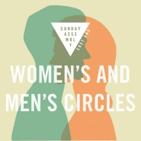 womens & mens circles, Sunday assembly east end, poplar union, east London, community group
