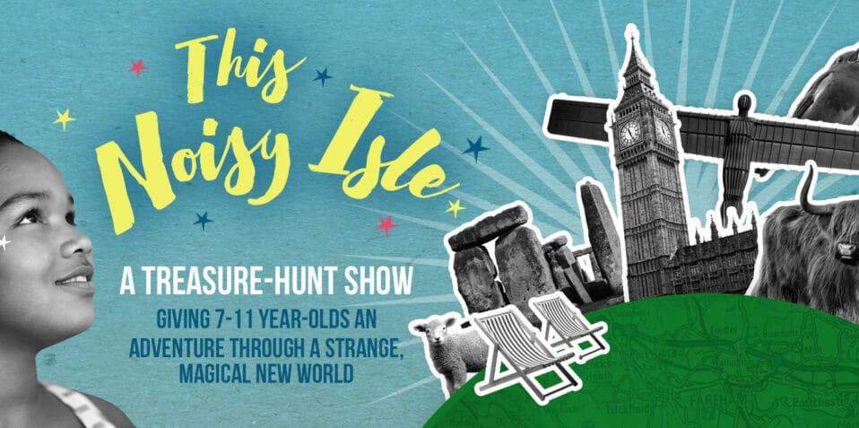 Noisy Isle, Spun glass theatre, poplar union, kids theatre, treasure hunt, east London, poplar, tower hamlets, things to do with the kids